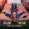 Dej Loaf No Fear Taijon Remix Mp3