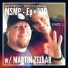 MSMP 100: Martin Zellar (Part 1)