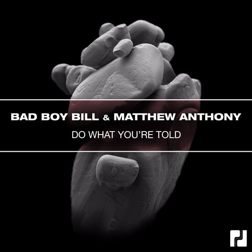 Bad Boy Bill, Matthew Anthony - Do What You're Told (Original Mix)- Out Sept 29