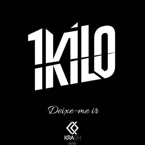 Baixar 1Kilo - Deixe-me ir (KRASH! Remix)[FREE DOWNLOAD]