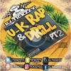 U.K RAP & DRILL (PT2) MIX BY @DJTICKZZY