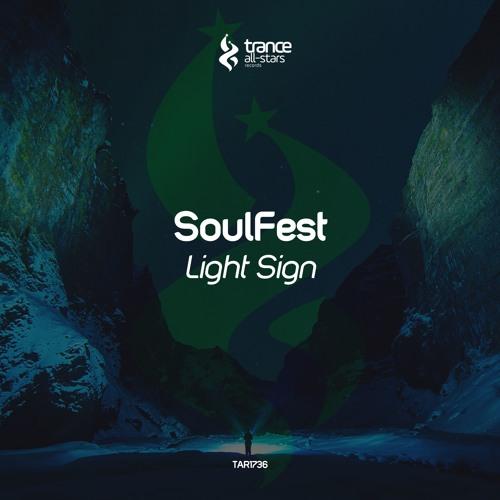 [OUT NOW!] SoulFest - Light Sign (Original Mix)