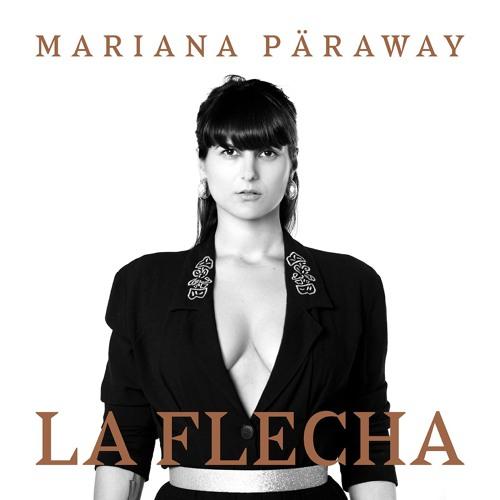 Mariana Päraway - La Flecha