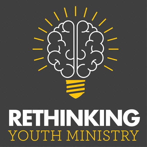 Rethinking Youth Ministry Podcast