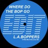 LA BOPPERS • WHERE DO THE BP GO ? • ZDj • edit • PROMO