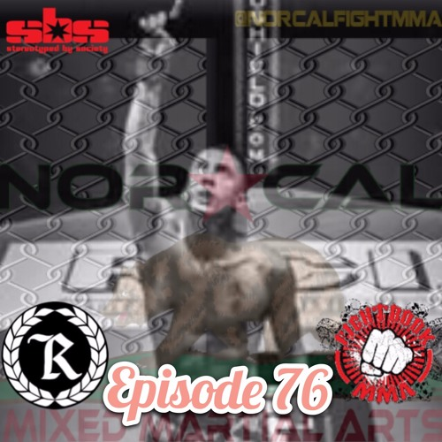 Episode 76: @norcalfightmma Podcast Featuring Daniel Gonzalez (@prodigydan1)