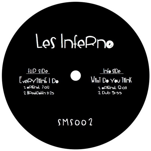 Les Inferno - Everything I Do / What Do You Think [SMS002]
