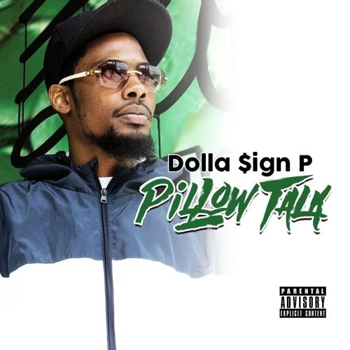 $P (Dolla Sign P)- Pillow Talk
