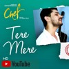 Tere Mere - Chef | Cover Version | Sanjay Beri