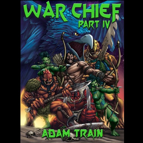 War Chief - Part IV of IV