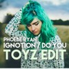 Phoebe Ryan - Ignition/Do You Like Drugs Mashup (TOYZ Edit)