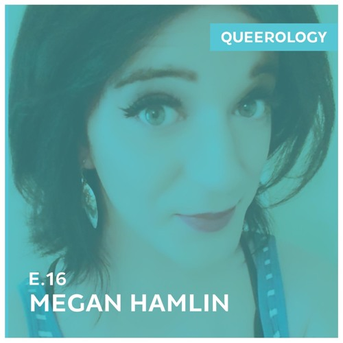 Megan Hamlin | Being Transgender and Reading Scripture - Episode 16