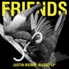 107 - Justin Bieber & Bloodpop - Friends (GOS - Edit).mp3