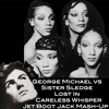 George Michael & Sister Sledge - Lost In Careless Whisper (Jet Boot Jack MashUp) FREE DOWNLOAD!