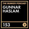 The Bunker Podcast 153: Gunnar Haslam