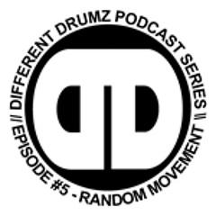 Random Movement - Different Drumz Podcast Episode 5