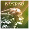 In My Mind ft. Georgi Kay(T-Mass x mas1h Remix)