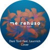 Danny Ocean - Me Rehúso (Dani Toril Feat. Laurrich Trap Cover) [[FREE DOWNLOAD]]