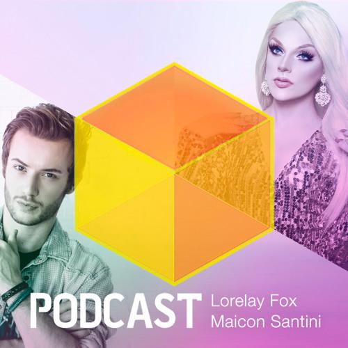 Ep. 032 - Lorelay Fox e Maicon Santini