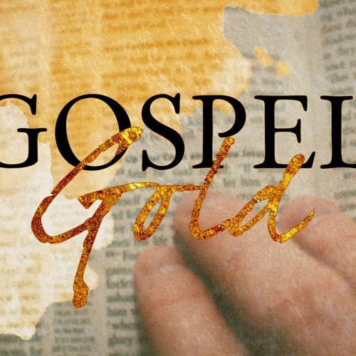 Gospel Gold - Introduction   ||  September 10th, 2017
