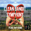 Clean Bandit - Symphony (Peake Bay Remix) [FREE DOWNLOAD]