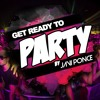 Javi Ponce - Get Ready To Party #1