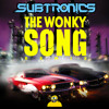 Monxx x Walter Wilde - The Wonky Song (Subtronics Remix)