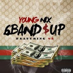 6 Bandz Up