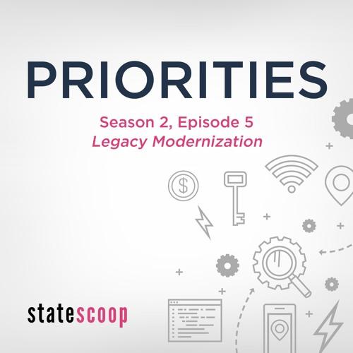 Priorities — Season 2, Episode 5: Legacy Modernization