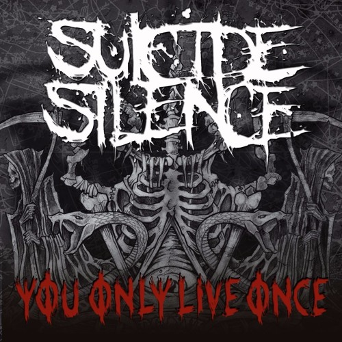 Suicide Silence (You only live once by lucas primavera)