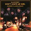 Don't Leave Me Girl (Modern Classics Remix)
