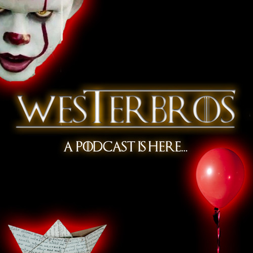 "WesterBros Podcast Episode 02: Clown ShIT - The ""IT"" Review"