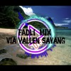 Via Vallen - SAYANG 2017 !! [FADLI_MIX Ft Zulham Bounce]