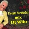 Mix Vicente Fernandez By Dj Wilo