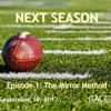 9/10/2017 Next Season, Episode 1 - The Mirror Method