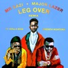 Mr Eazi & Major Lazer - Leg Over (Remix) [feat. French Montana & Ty Dolla $ign]