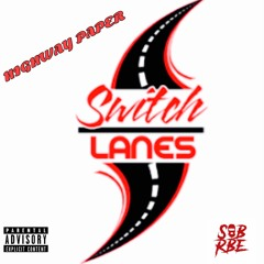 Highway Paper ft. SOB X RBE -Switch Lanes