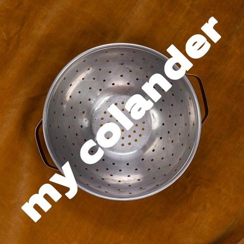 My Colander