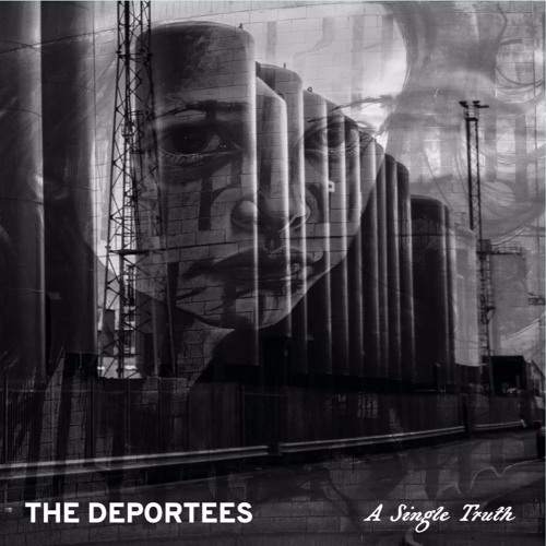 "The Deportees - ""A Single Truth"" (Single)"