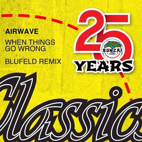 Airwave - When Things Go Wrong (Blufeld Remix)