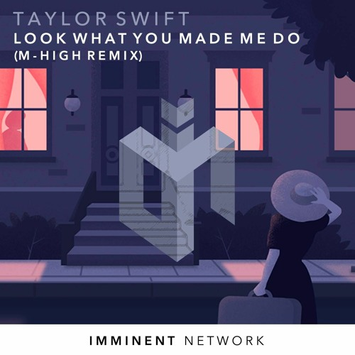 Baixar Taylor Swift - Look What You Made Me Do (M-High Remix) [Free Download]