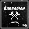 [TGS Exclusive] Knutzy - Barbarian (Edit)