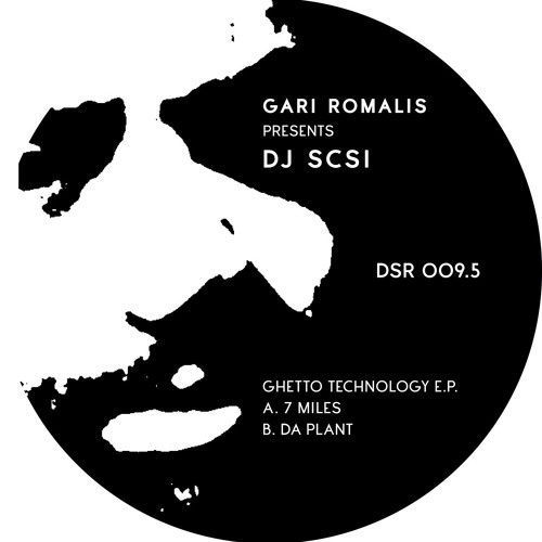 DSR009.5 GARI ROMALIS presents DJ SCSI - Ghetto Technology E.P.