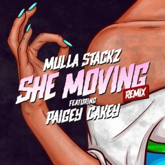 Mulla - She Moving Remix Feat Paigey Cakey (Prod ATG)