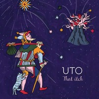 UTO - That Itch