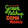 [GDR057] Green Ketchup - Damn Money (Original Mix)