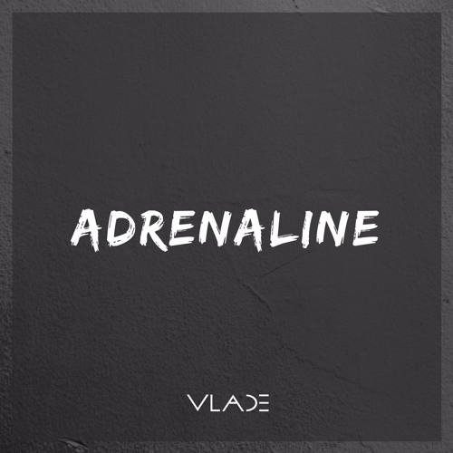 VLADE - Adrenaline (Original Mix)