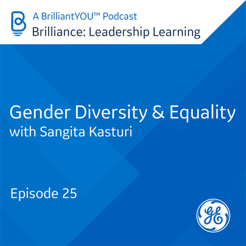 25: Gender Diversity & Equality, with Sangita Kasturi