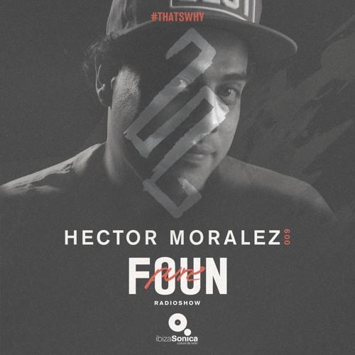 PURE FOUN 009 · HECTOR MORALEZ · Ibiza Sonica Radio
