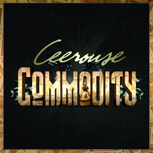 Ceerouse - Commodity